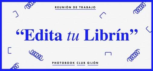 """S. 29 nov // Reunión de trabajo """"Edita tu LIBRÍN"""" – PhotoBook Club Gijón"""