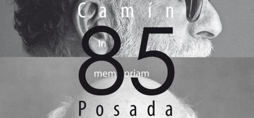 "Sabado 31 – 17.00 h / Visita guiada ""Descubre… Camín – Posada. 85, in memoriam"""