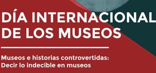 DÍA INTERNACIONAL DE LOS MUSEOS -DIM 2017- 18, 19, 20 y 21 de mayo