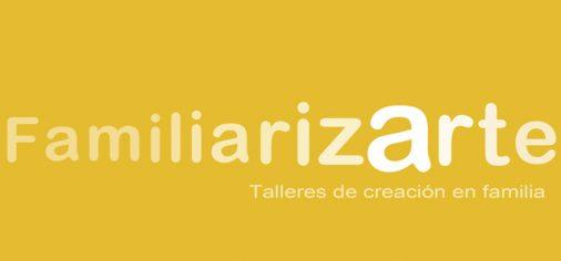 Talleres FamiliarizArte 2º trimestre: Abril, mayo y junio de 2018