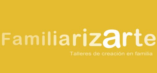 FamiliarizArte: Talleres de creación en familia on-line