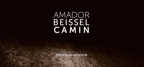 """30 junio // Clausura """"Amador, Beissel, Camín. Presencia-ausencia"""""""