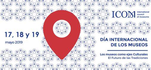 17, 18 Y 19 de mayo: Día Internacional de los Museos