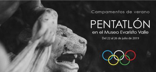 Del 22 al 26 de julio de 2019 // Campamento de verano: Pentatlón en el Museo Evaristo Valle