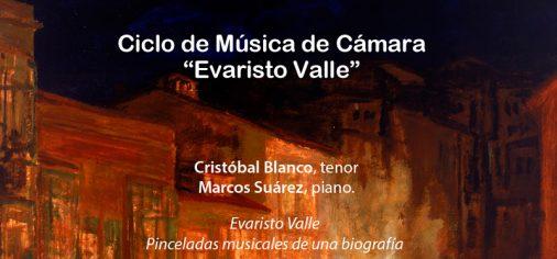 """S. 13 julio, 20.30 h // Ciclo de conciertos: """"Evaristo Valle. Pinceladas musicales de una biografía"""". Cristobal Blanco, tenor y Marcos Suárez, piano"""