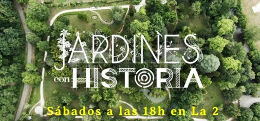 S. 9 enero 2021, 18.00 h // Estreno de Jardines con Historia en La 2 de TVE